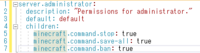 1.16.1マインクラフトspigotサーバーのpermission.ymlについて質問です. permission.ymlの設定でしたの画像の感じのやり方ってあってますか? もしもあってたとしたらもう一つ質問があってpluginで追加されるコマンドってminecraft.commandではなくbukkit.commandという感じに設定するんですか?