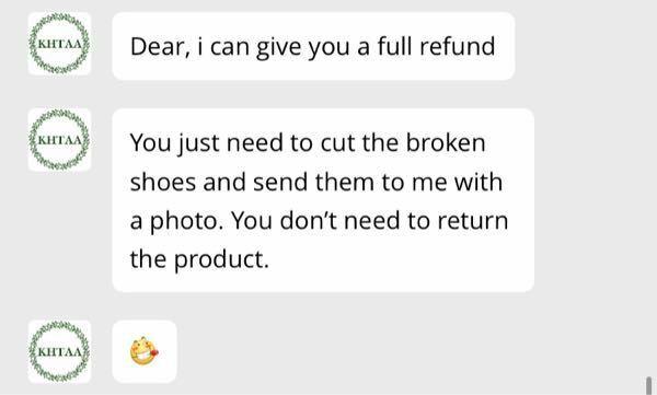 aliexpressで靴を購入したのですが、違う種類の靴が届き全額返金返品を求めたのですがサイズが合っているなら半額だけ返しますと言われ、私がいえ、使わないので全額返金お願い致します。と返信すると会社の規定でハ サミで 靴を切ってその写真を送ってくださいそしたら全額返金します、それか返品してくださいと言われたのですが店舗の間違いで発送して来た事で100%店舗が悪いのに何故そんな面倒な事をいち...