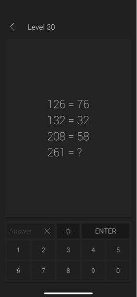 126=76 132=32 208=58 261=61(答え) 1の位は必ず同じなのかと推測し11.21....51.61と回答したら正解したのですが、結局の解法はわからなかったので誰かわかる人いたら教えて下さい。お願いします。 あ、ナゾナゾ的 なかんじの問題です。