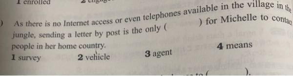 この問題の答えが4なんですけど、2でも正解じゃないですか?vehicleも(伝達)手段という意味でも使えますよね?