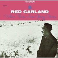 レッド・ガーランドの「ホエン・ゼア・アー・グレイ・スカイズ 」を買いました。 素晴らしいです。 毎晩、聴いています。 ガーランドのアルバムの中でも一番好きです。 ジャズの中でガーランドが一番好きです。 ガーランドのアルバムは全部欲しいです。 皆さんの感想は?