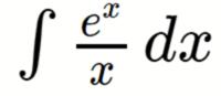 e^x/xの積分は可能ですか? 部分積分でやってみましたが次数が上がってうまくいきません 積分できるなら回答を教えて欲しいです、、、 できないならなぜか知りたいです!