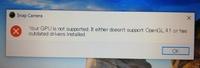 pc(Windows)でsnap camera を使おうと思ってインストールしようとしたら画像の文字が出てきてsnap cameraを起動出来ません。原因は何でしょうか?