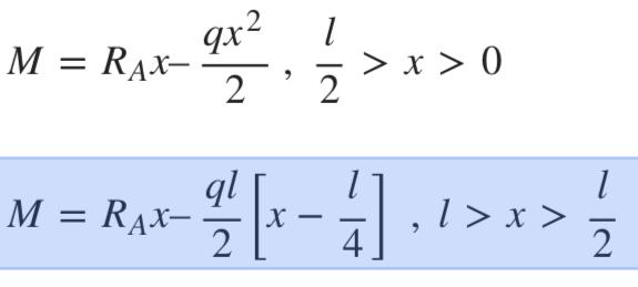 材料力学の等分布荷重とはりの問題で質問です。 このサイトに載っていた式(添付画像で青く示した式)が分かりません。 https://em.ten-navi.com/dictionary/19/ 画像の上の式は M=Rₐx-∫ qx dx から求めたのかとか、青く示した式は荷重wl/2を利用したのか、などと推測していたのですが[x-l/4]の辺りから全く辻褄が合わなくなりました。 これらの式はどのように出てくるのでしょうか。