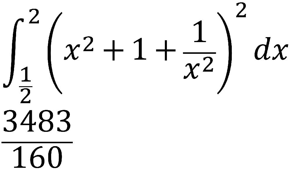 ∫[1/2~2](x^2+1+1/x^2)^2dx この定積分は、上手いことやると、(a+b+c)^2の展開を用いずに積分できるらしいんですが、分かりません。教えて下さい。答えは3483/160です