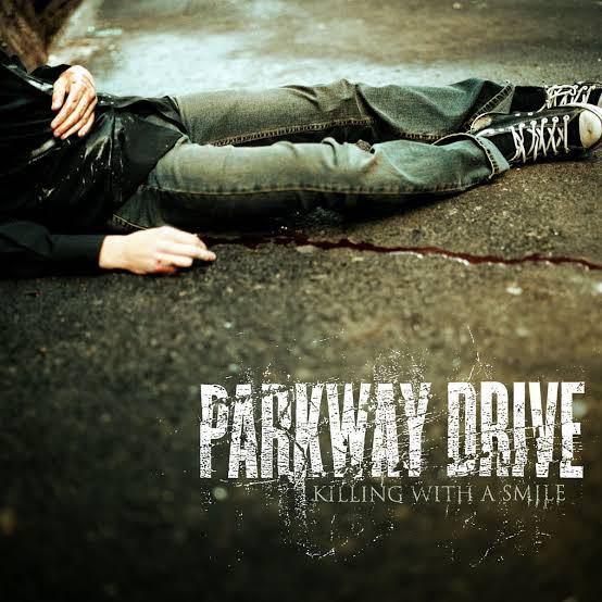 オーストラリアのメタルコアバンドParkway Driveの1作品目のKilling With A Smile収録曲で好きな曲BEST3はなんですか?