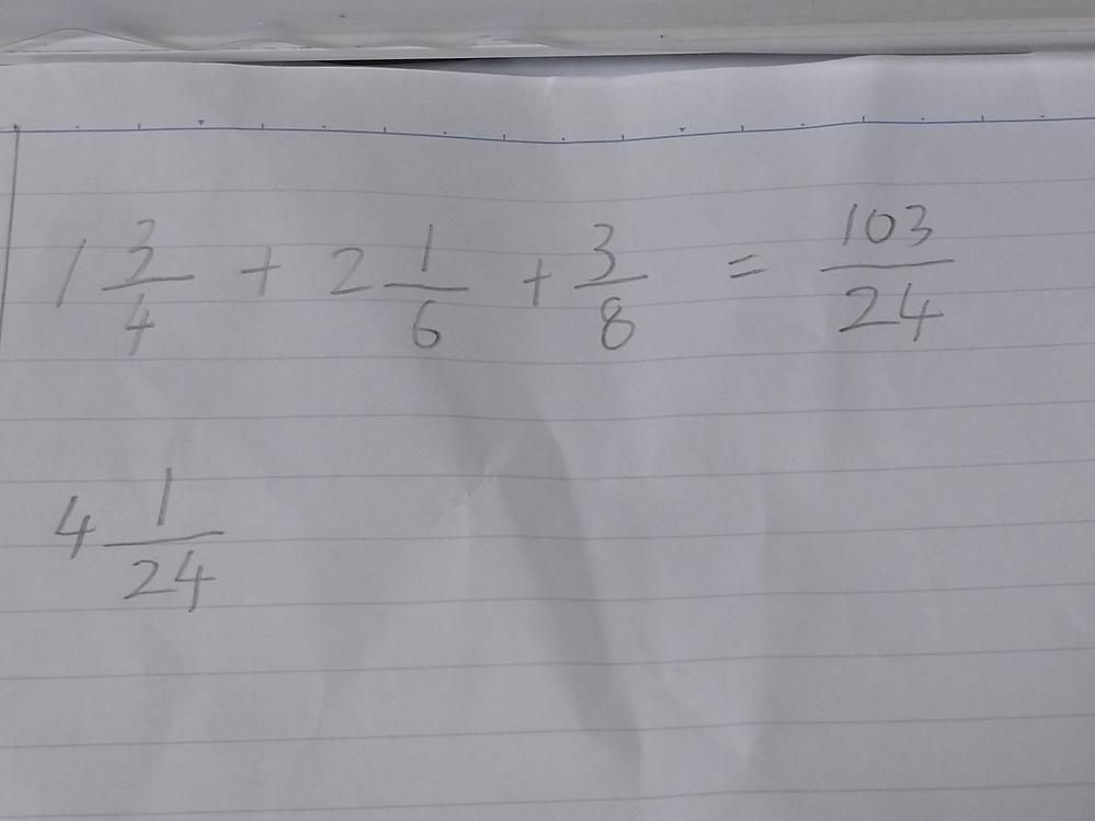 大人ですが・・恥ずかしながら只今小学生の計算を復習しています。 そこで質問なのですが画像の問題でして24分の103が正しい答えのようですが この場合、私が出した4と24分の1では不正解になってしまうのでしょうか? どうやれば103という計算になるのでしょうか?