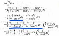 高校数学の積分の変形について質問です。 青線部の部分積分ってθとcosθ^4/sinθに分け、cosθ^4/sinθを積分して3cosθ^3/1になっているのでしょうか?どうやったら3cosθ^3/1が出てくるのかが分からないので、細かい...