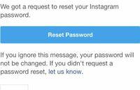 インスタグラムのパスワードを忘れてしまったのですが、メールで送られてきたパスワードをリセットするページが開けません。(青いところを押してもページが動きません。)長押しをしたり再起動したりもう一回送って もらったりしてもできませんでした。 何か他に方法があれば教えてください