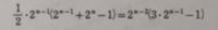 高校数学 式変形  画像の式なんですが、どのように変形してるのかわかりません。  数式だけでは読み取れなかったので、日本語を添えて教えていただけると幸いです。 特に()の中で3・2^(n-1)になるのがわかりません。2^(2n-1)ではないんですかね。