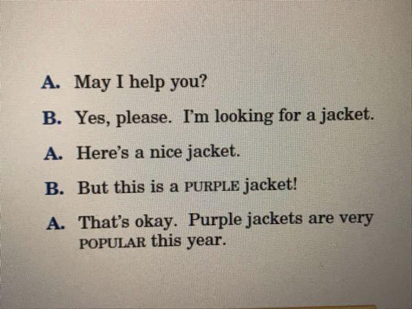 この英語の会話文で使われているbutの意味がわかりません! 3文目から和訳すると A「いいジャケットがありますよ」 B「でもこれ紫のジャケットじゃないですか!」 A「いいですよ、紫のジャケットは...