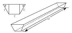図の谷は、図のような寸法で作ることになっています。角度θだけを変えることができる。谷の体積を最大にするθの値は? 台形のプリズムの長さは12フィートです。台形には2つの水平な底面があり、短い方の...