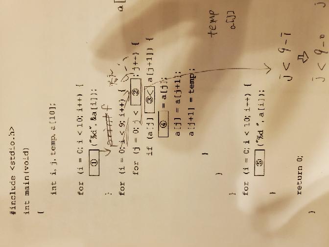 C言語についてです。 理解できません。 教えてくださいm(_ _)m 答えはそれぞれ ①scanf ②9-i ③< ④temp ⑤printf ②.③.④が分かりません。 それと[ ]内...
