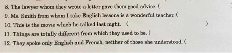関係詞の問題で、各文の誤っている箇所に線を引き、 ( )に正しい形を書きなさい。とい う問題です。 8〜12の答えと、可能であれば考え 方も教えて頂けると有難いです。