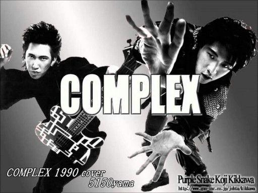 44、COMPLEXの曲で、あなたが好きな曲ベスト3は('_'?)