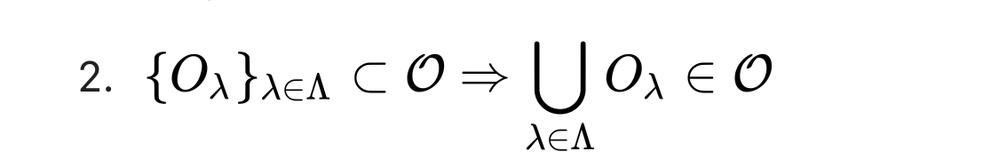 開集合を使った位相空間の公理、これってO1,O2∈O⇒O1 ∪O2って意味ですよね?