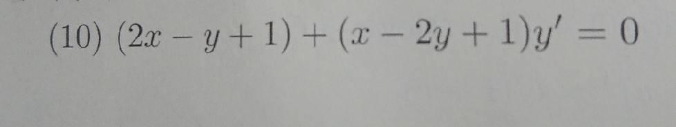 (2x-y+1)+(x-2y+1)y'=0 計算合わなくて困ってます。 答えは (y-x-2/3)(y+x)^3=C だそうです。 x=X+a , y=Y+bと置きかえて解いた結果が全然違うくなってしまったので。 よろしくお願いいたします。