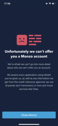 イギリス在住の方に質問です。 現在観光ビザでロンドンに滞在しているのですが、現地で買ったSIMカードの番号でmonzo bankの開設を試みましたがアプリでこの画面が出て開設できませんでした。 何度試しても手持ちの携帯やメールアドレスでは無理なようです。 ただ現地の銀行をどうしても開設したいので、アドバイスをお願いします。