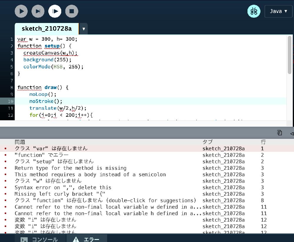 Processingの初心者です。 「expecting SEMI, found 'setup'Syntax error, maybe a missing semicolon?」と出てしまいます。 セミコロンはあるように思うのですが、どこを直せば良いのでしょうか。 var w = 300, h= 300; function setup() { createCanvas(w,h); background(255); colorMode(HSB, 255); } function draw() { noLoop(); noStroke(); translate(w/2,h/2); for(i=0;i < 200;i++){ palarect(random(300), random(20, 50), random(TWO_PI), random(PI/4)); } } function palarect(r, d, start, t){ const x1 = r * cos(start), y1 = r * sin(start); const x2 = (r + d) * cos(start), y2 = (r + d) * sin(start); const x3 = (r + d) * cos(start + t), y3 = (r + d) * sin(start + t); const x4 = r * cos(start + t), y4 = r * sin(start + t); let c = map(start, 0, TWO_PI, 0, 255); fill(c, 255, 255, map(r, 0, 300, 0, 170)); quad(x1,y1,x2,y2,x3,y3,x4,y4); } なかなか分からず....不慣れですがよろしくお願いいたいします!