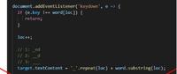 【至急です】 JavaScriptを使っています。 このコードのどこが何を表しているのか本当に簡単でいいので教えて頂けませんか。 タイピングゲームの際、打った文字があっていたらアンダーバーが敷かれるコードになっているのですが、どこでどうなっているのか分かりません。よろしくお願いします。