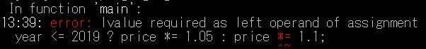 """年度と金額を入れて、税込み価格を表示するプログラムなのですが、添付画像のようなエラーが出ました。どこをどう直せばいいのでしょうか。 #include <stdio.h> int main(void) { double price; int year; printf(""""税抜き価格 > """"); scanf(""""%lf"""", &price); printf(""""年度 > """"); scanf(""""%d"""", &year); year <= 2019 ? price *= 1.05 : price *= 1.1; printf(""""&yen;n税込み価格は%.0f円です。&yen;n"""", price); return 0; }"""